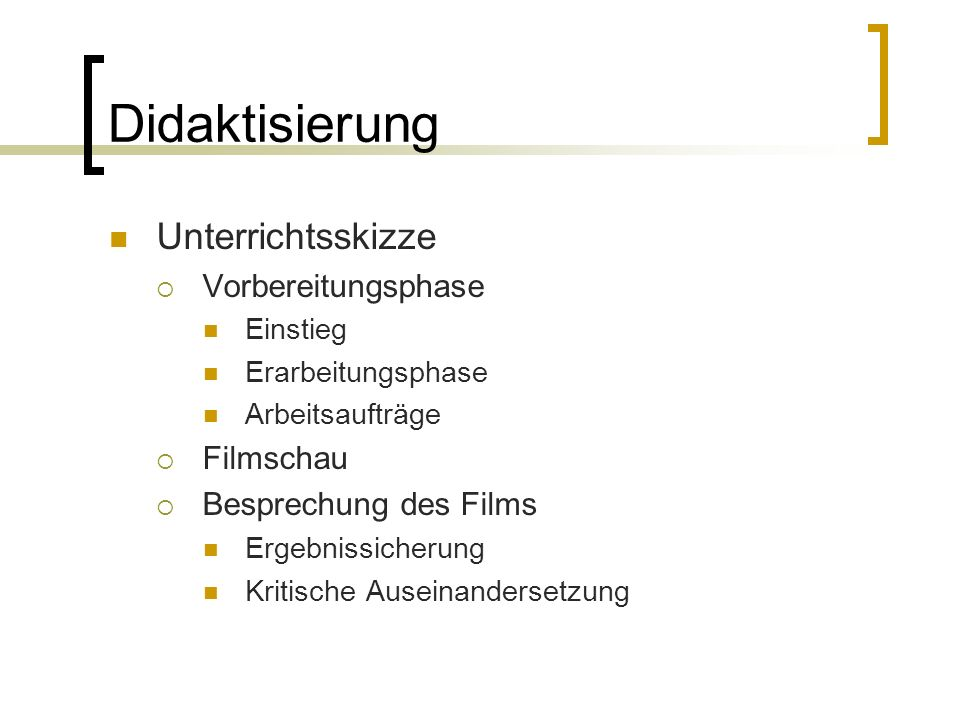 Didaktisierung Unterrichtsskizze Vorbereitungsphase Filmschau