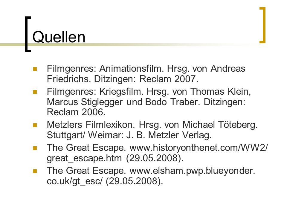 Quellen Filmgenres: Animationsfilm. Hrsg. von Andreas Friedrichs. Ditzingen: Reclam 2007.