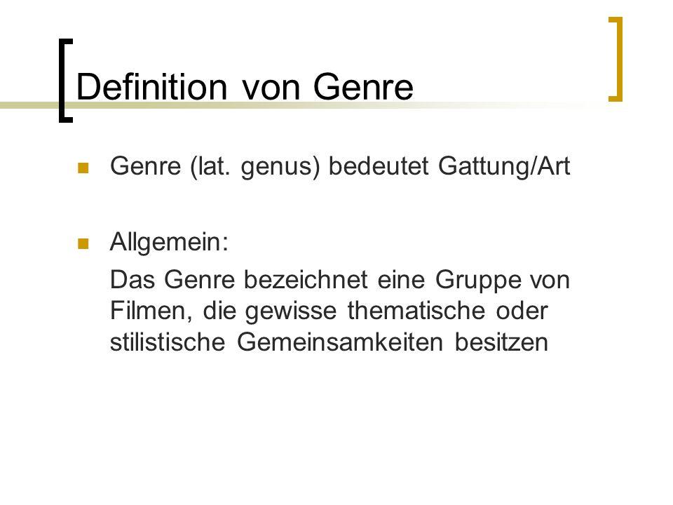 Definition von Genre Genre (lat. genus) bedeutet Gattung/Art