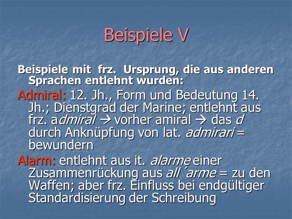 Beispiele V Beispiele mit frz. Ursprung, die aus anderen Sprachen entlehnt wurden:
