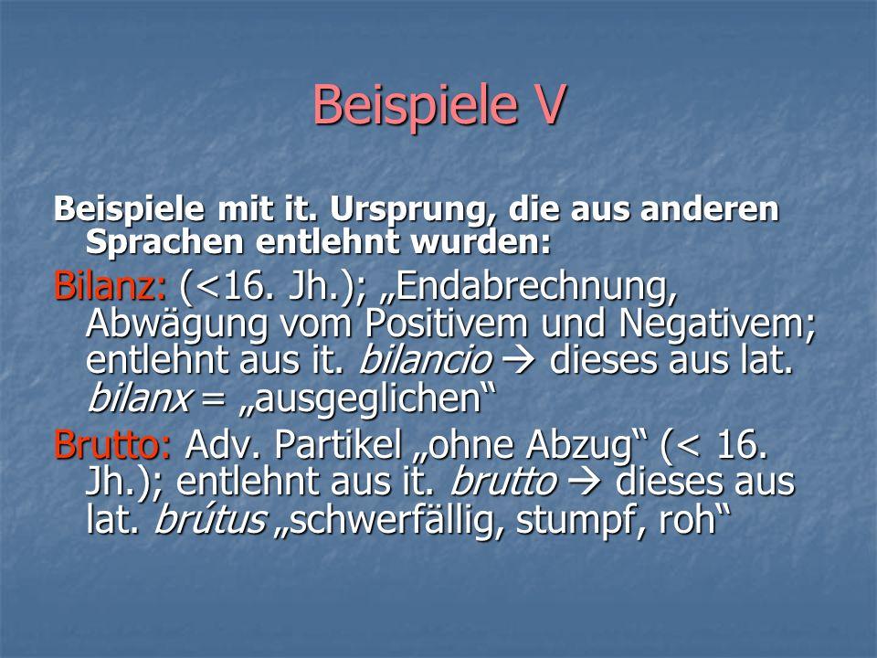 Beispiele V Beispiele mit it. Ursprung, die aus anderen Sprachen entlehnt wurden: