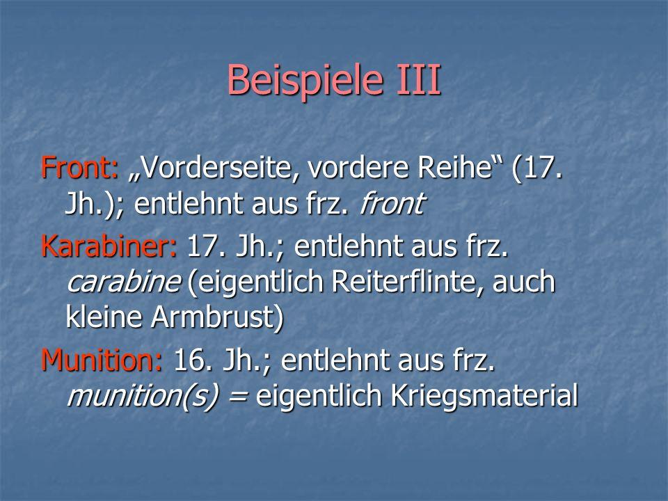 """Beispiele III Front: """"Vorderseite, vordere Reihe (17. Jh.); entlehnt aus frz. front."""