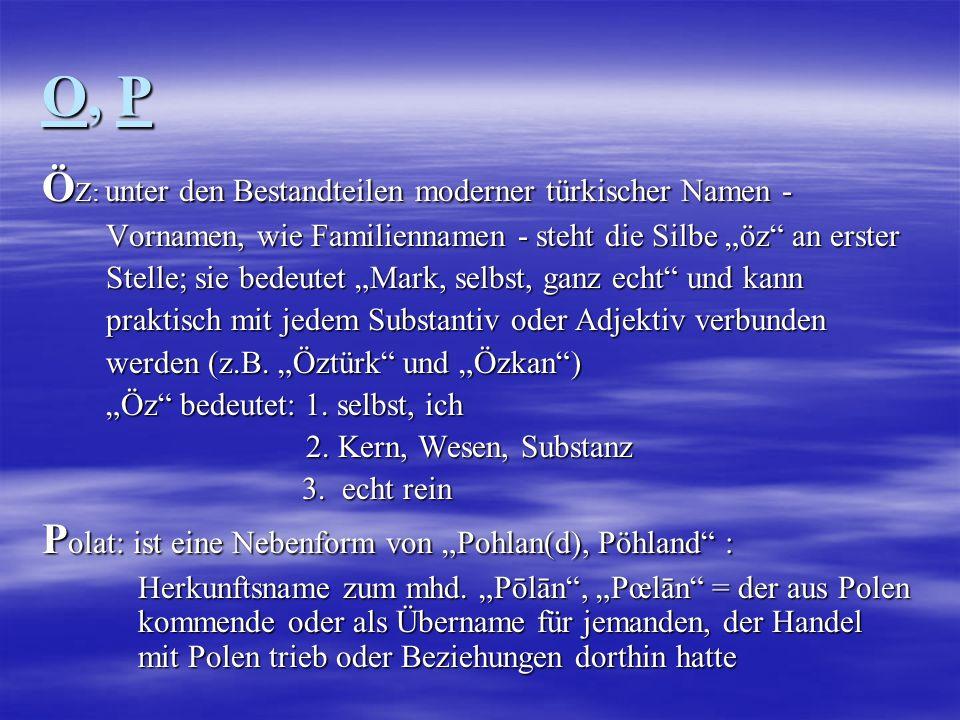 O, P ÖZ: unter den Bestandteilen moderner türkischer Namen -