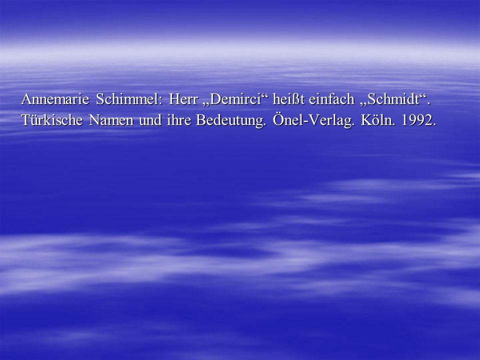 """Annemarie Schimmel: Herr """"Demirci heißt einfach """"Schmidt ."""