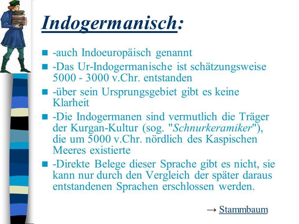Indogermanisch: -auch Indoeuropäisch genannt