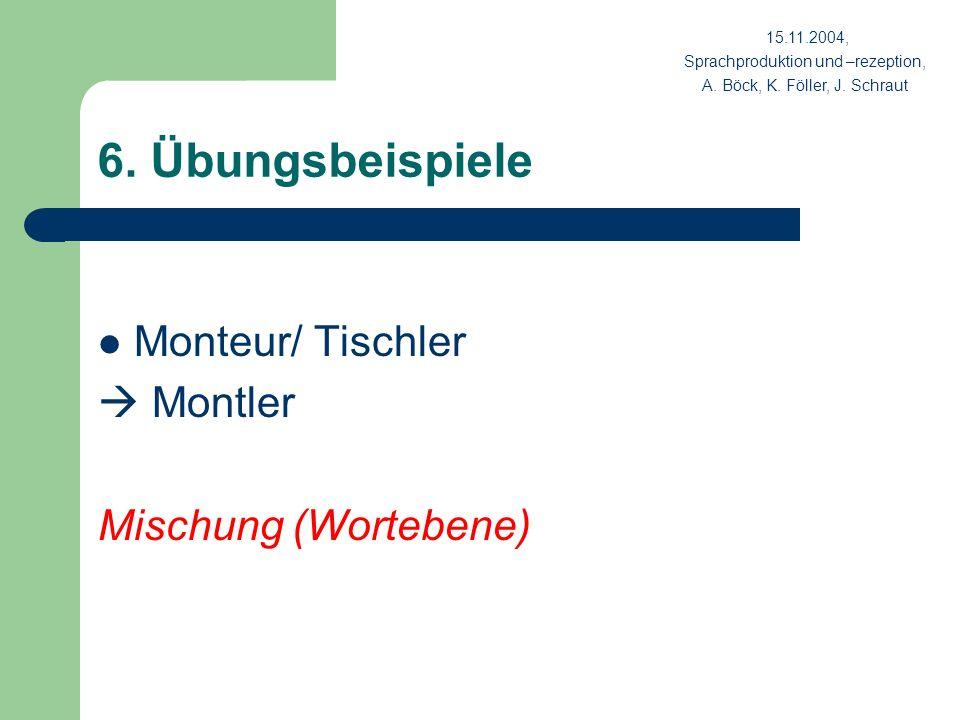 6. Übungsbeispiele Monteur/ Tischler  Montler Mischung (Wortebene)