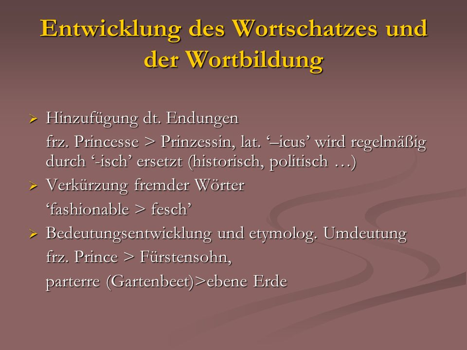 Entwicklung des Wortschatzes und der Wortbildung