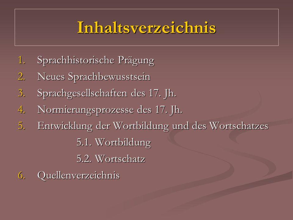 Inhaltsverzeichnis 1. Sprachhistorische Prägung