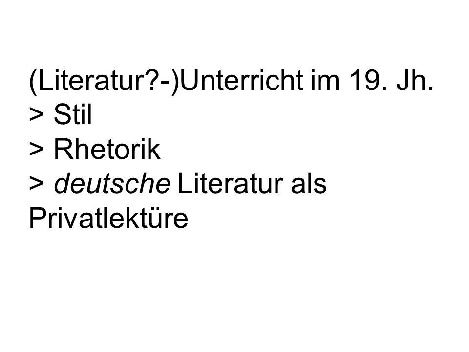 (Literatur. -)Unterricht im 19. Jh
