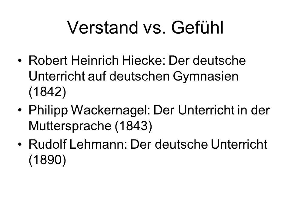 Verstand vs. Gefühl Robert Heinrich Hiecke: Der deutsche Unterricht auf deutschen Gymnasien (1842)