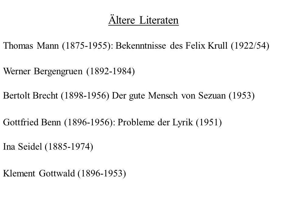 Ältere Literaten Thomas Mann (1875-1955): Bekenntnisse des Felix Krull (1922/54) Werner Bergengruen (1892-1984)