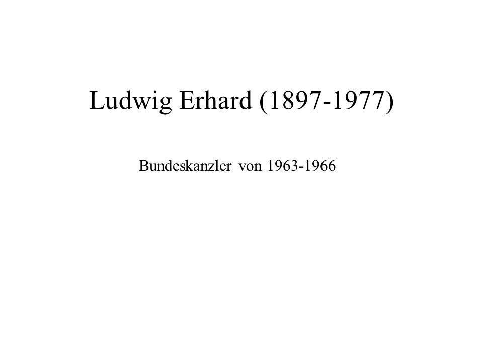 Ludwig Erhard (1897-1977) Bundeskanzler von 1963-1966