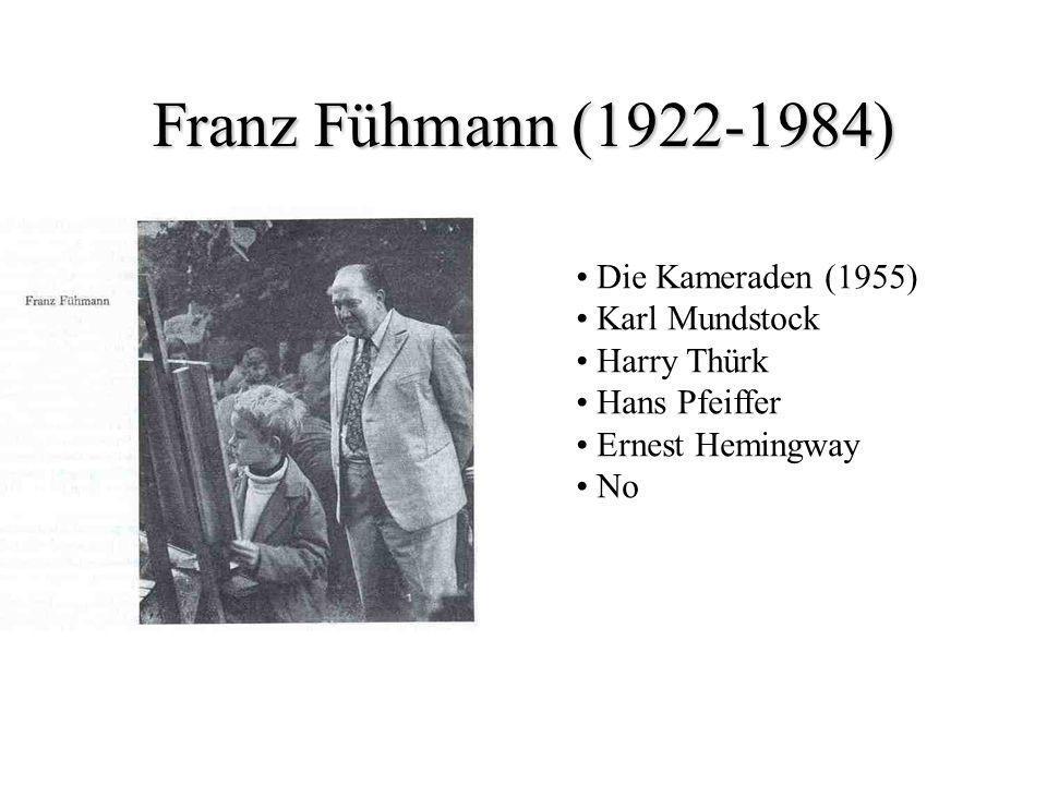 Franz Fühmann (1922-1984) Die Kameraden (1955) Karl Mundstock
