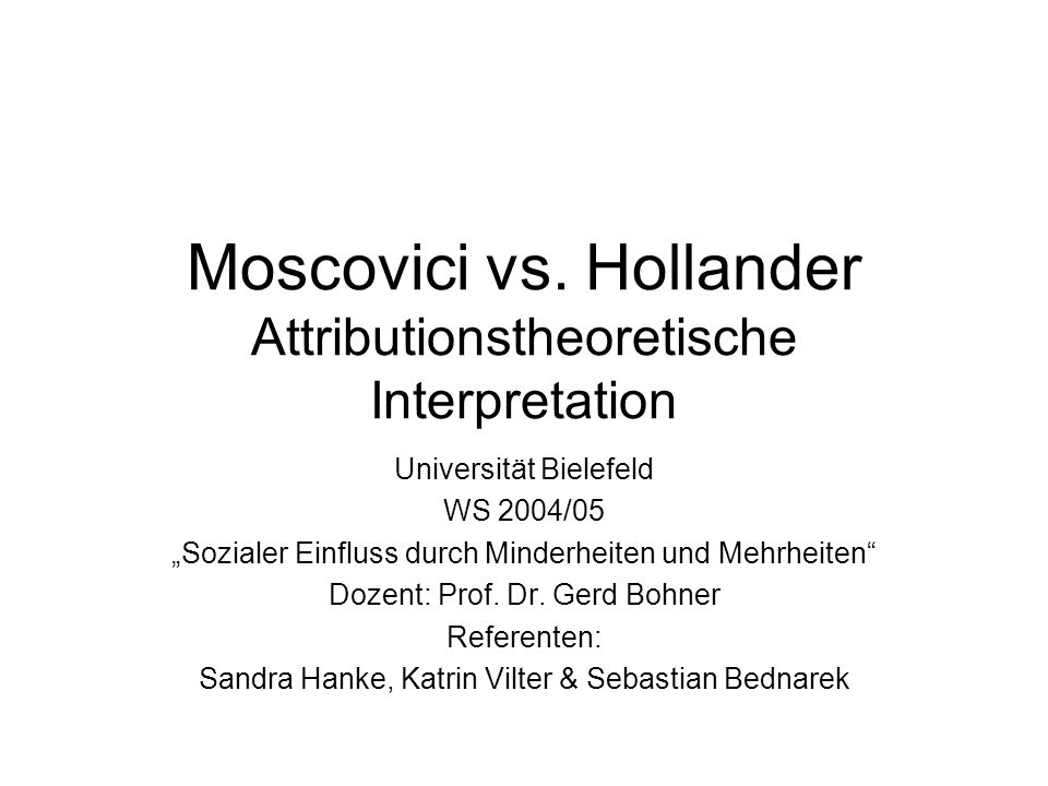 Moscovici vs. Hollander Attributionstheoretische Interpretation