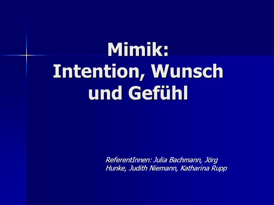 Mimik: Intention, Wunsch und Gefühl