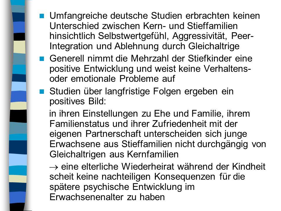 Umfangreiche deutsche Studien erbrachten keinen Unterschied zwischen Kern- und Stieffamilien hinsichtlich Selbstwertgefühl, Aggressivität, Peer-Integration und Ablehnung durch Gleichaltrige