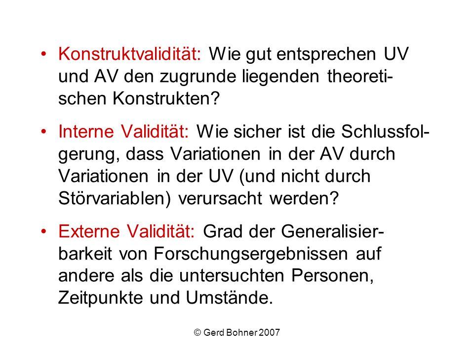 Konstruktvalidität: Wie gut entsprechen UV und AV den zugrunde liegenden theoreti-schen Konstrukten