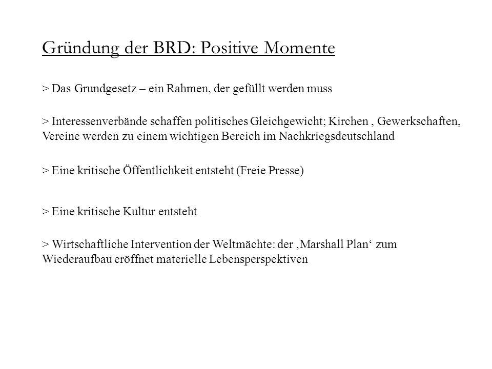 Gründung der BRD: Positive Momente