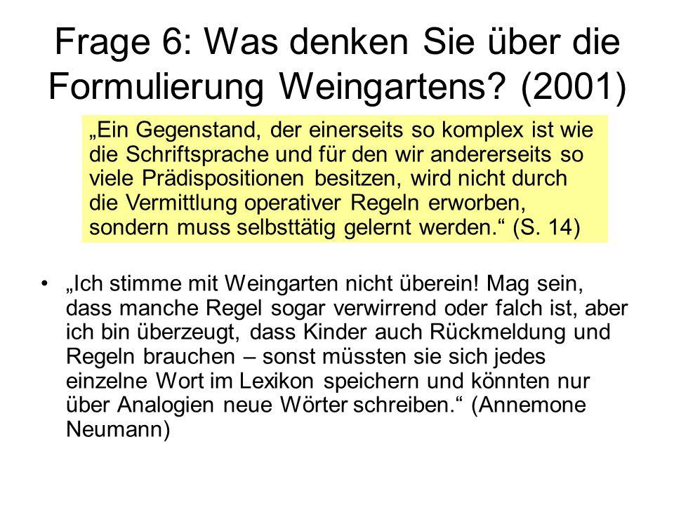 Frage 6: Was denken Sie über die Formulierung Weingartens (2001)