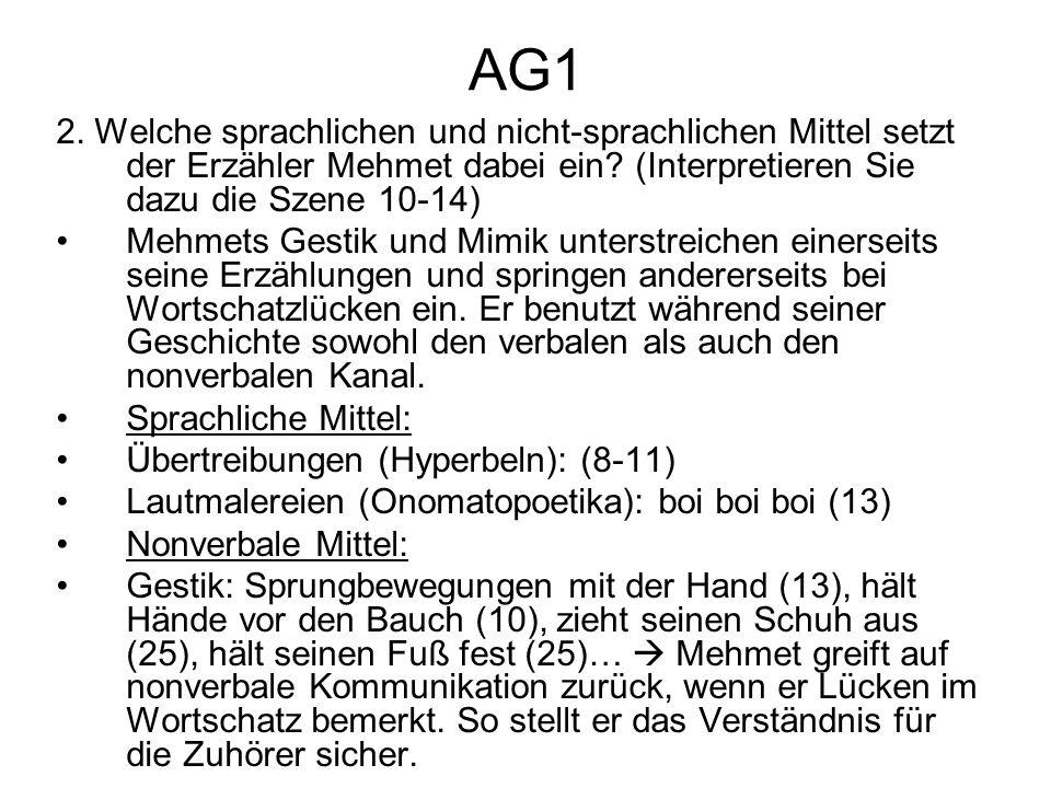 AG1 2. Welche sprachlichen und nicht-sprachlichen Mittel setzt der Erzähler Mehmet dabei ein (Interpretieren Sie dazu die Szene 10-14)