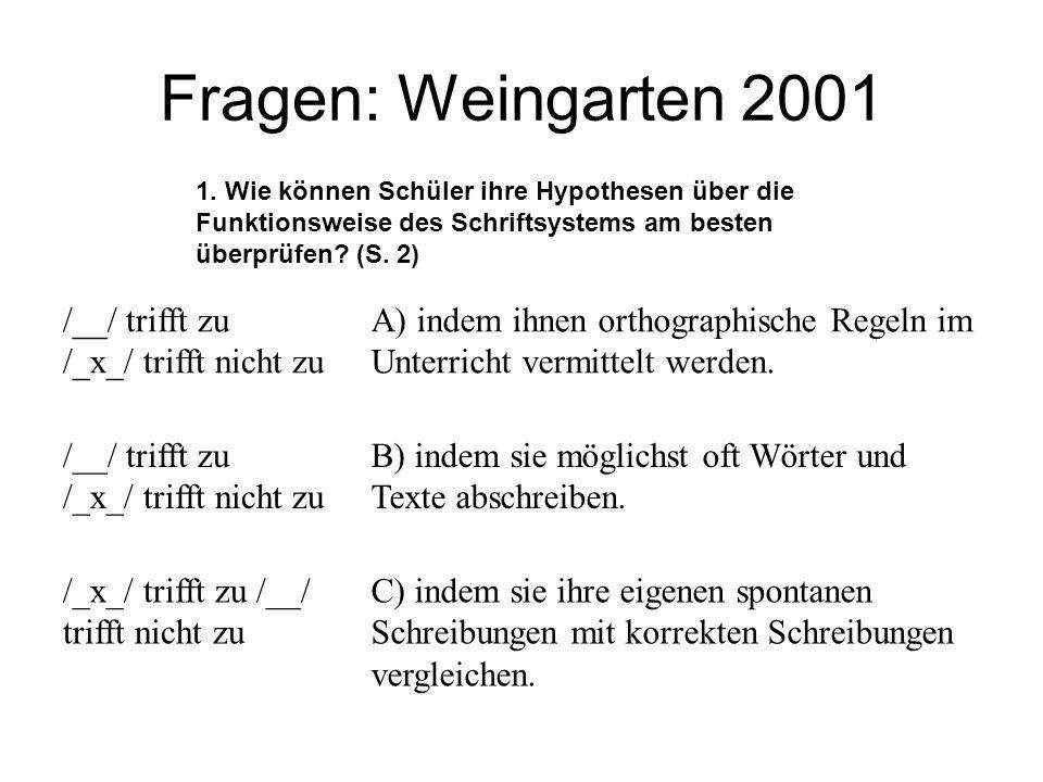 Fragen: Weingarten 2001 /__/ trifft zu /_x_/ trifft nicht zu