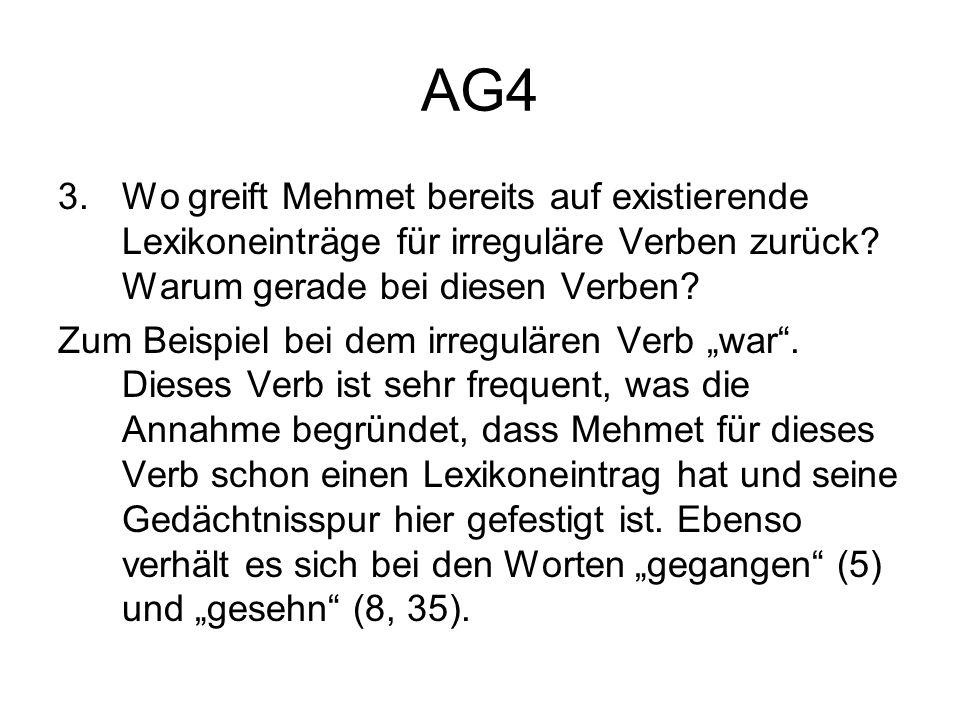 AG4 Wo greift Mehmet bereits auf existierende Lexikoneinträge für irreguläre Verben zurück Warum gerade bei diesen Verben