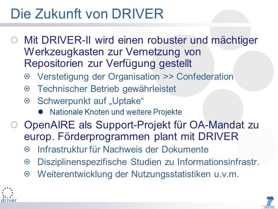 Die Zukunft von DRIVER Mit DRIVER-II wird einen robuster und mächtiger Werkzeugkasten zur Vernetzung von Repositorien zur Verfügung gestellt.