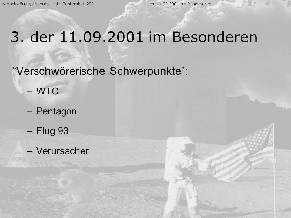 3. der 11.09.2001 im Besonderen Verschwörerische Schwerpunkte : WTC