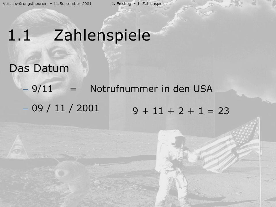 1.1 Zahlenspiele Das Datum 9/11 09 / 11 / 2001