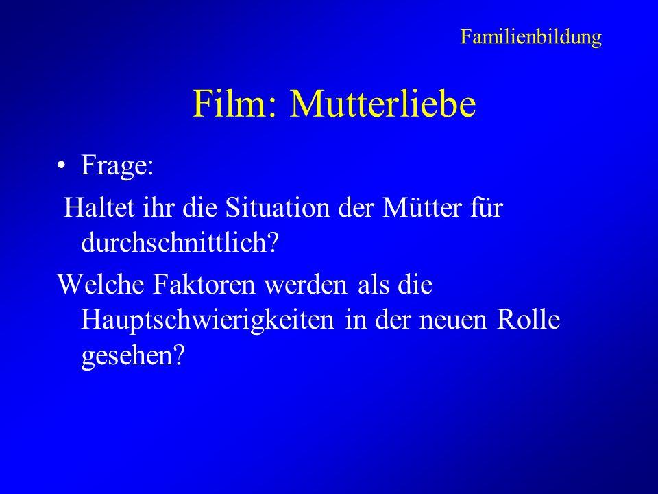Film: Mutterliebe Frage: