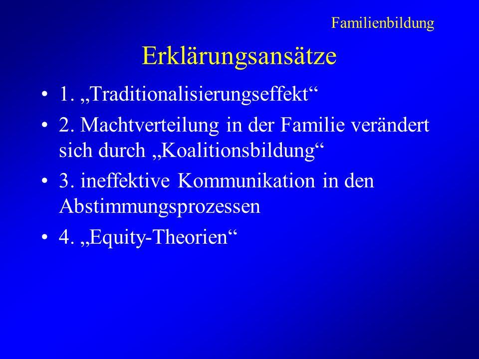 """Erklärungsansätze 1. """"Traditionalisierungseffekt"""