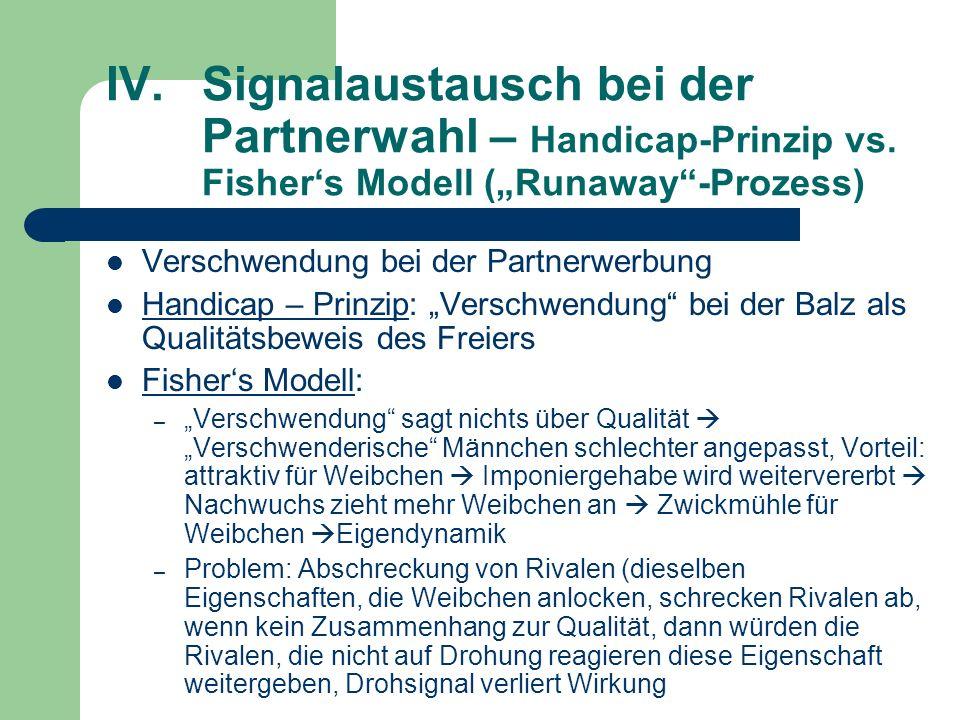 IV. Signalaustausch bei der. Partnerwahl – Handicap-Prinzip vs