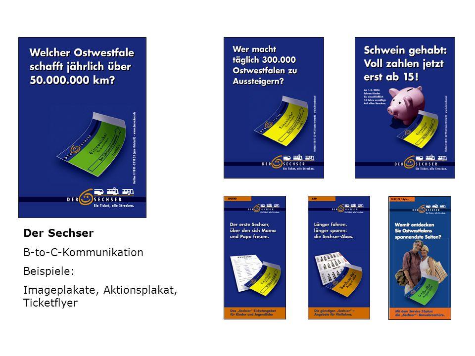 Der Sechser B-to-C-Kommunikation Beispiele: Imageplakate, Aktionsplakat, Ticketflyer