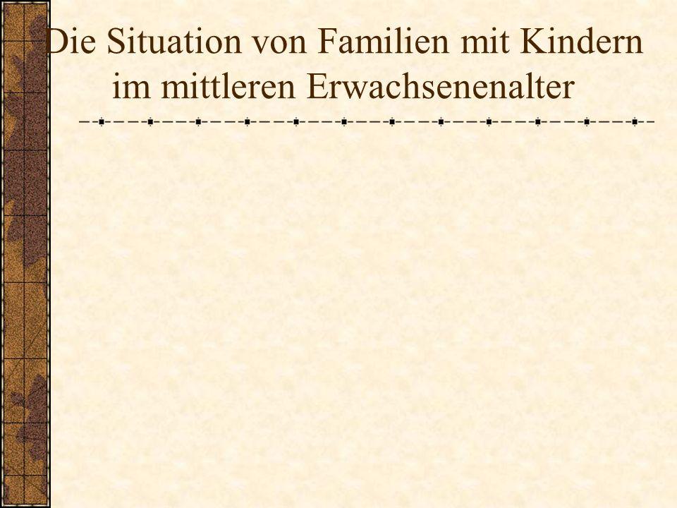 Die Situation von Familien mit Kindern im mittleren Erwachsenenalter