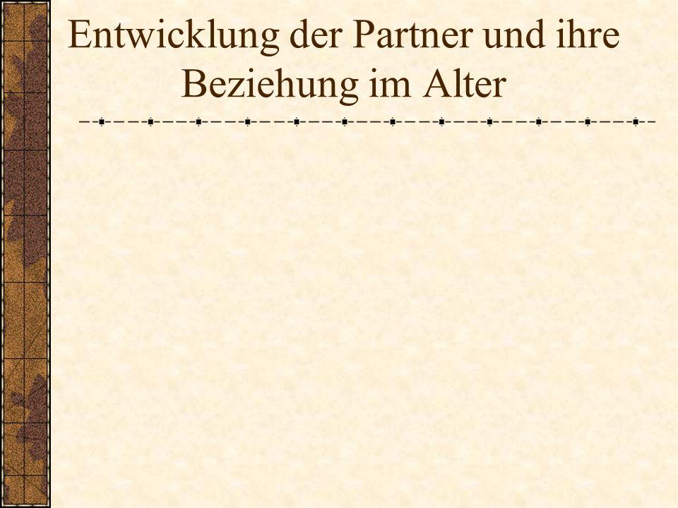 Entwicklung der Partner und ihre Beziehung im Alter