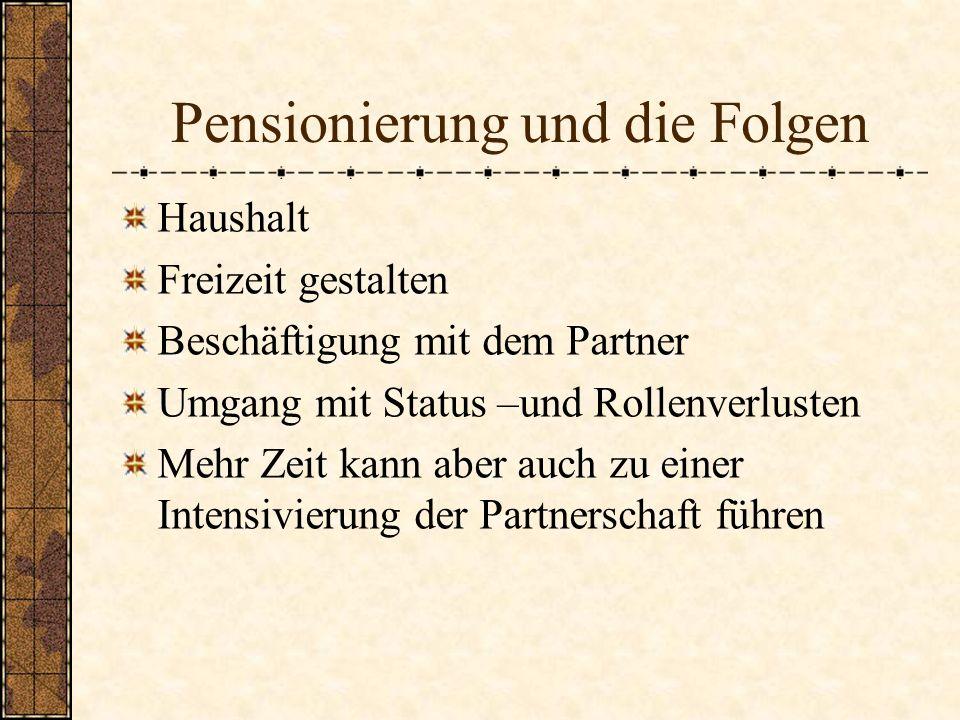Pensionierung und die Folgen