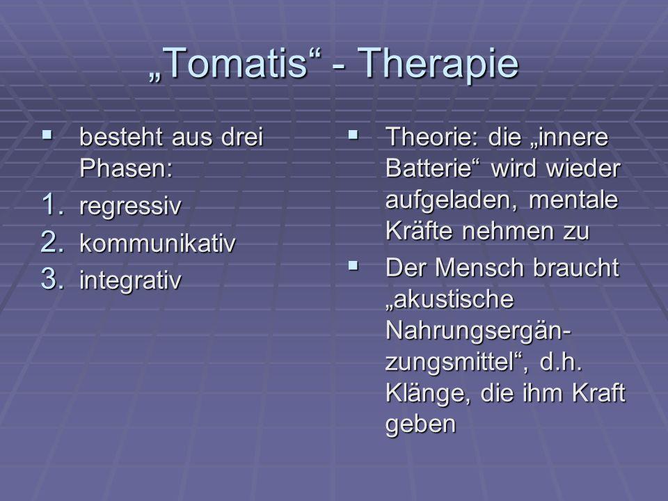 """""""Tomatis - Therapie besteht aus drei Phasen: regressiv kommunikativ"""