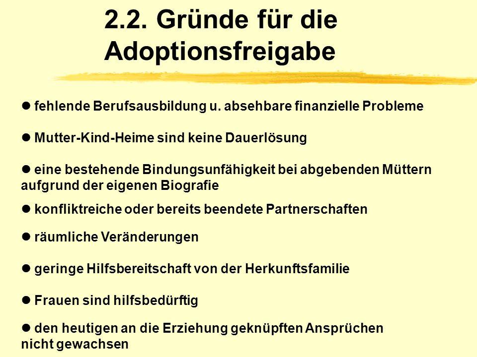 2.2. Gründe für die Adoptionsfreigabe