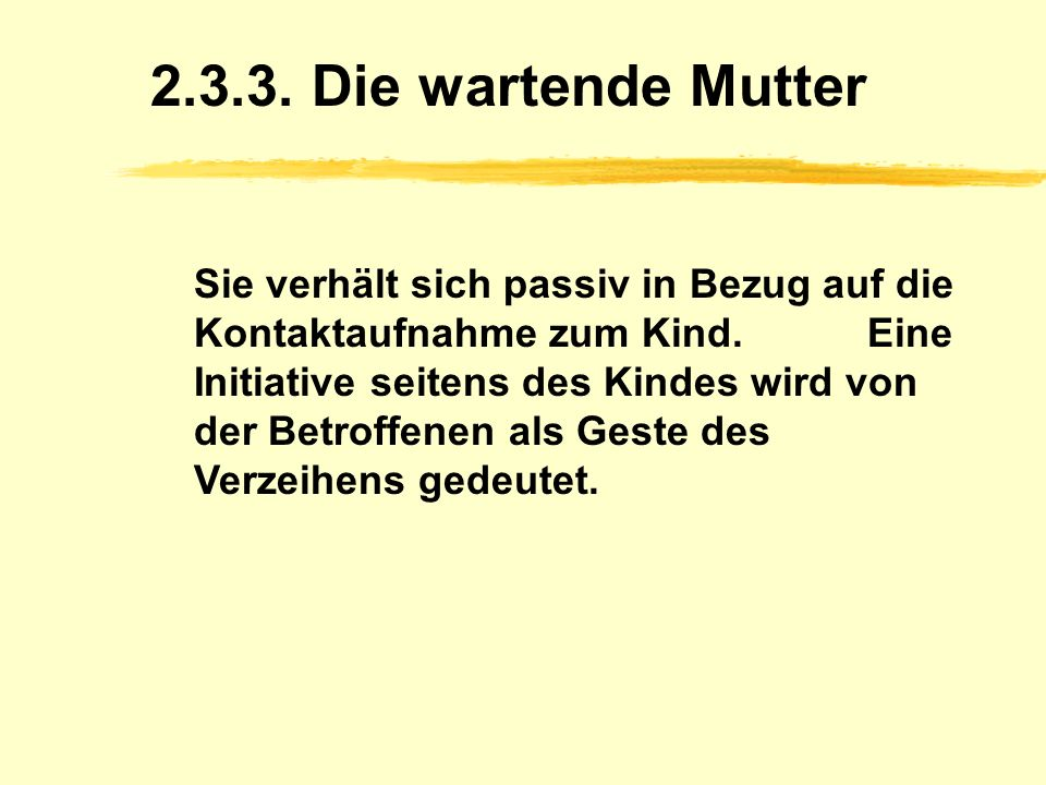 2.3.3. Die wartende Mutter