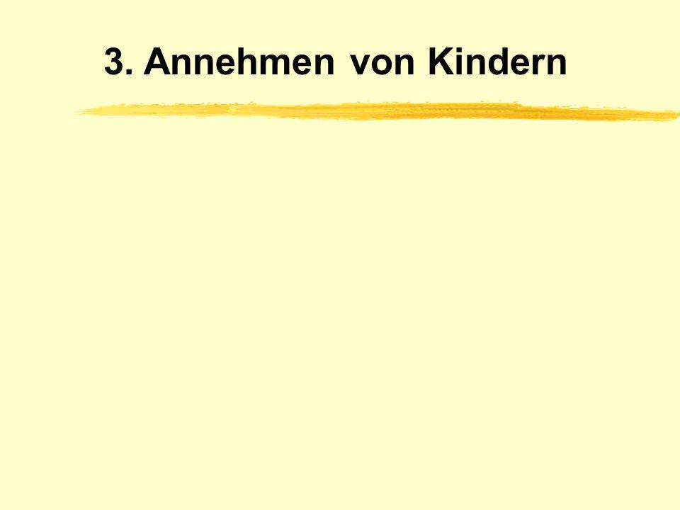 3. Annehmen von Kindern