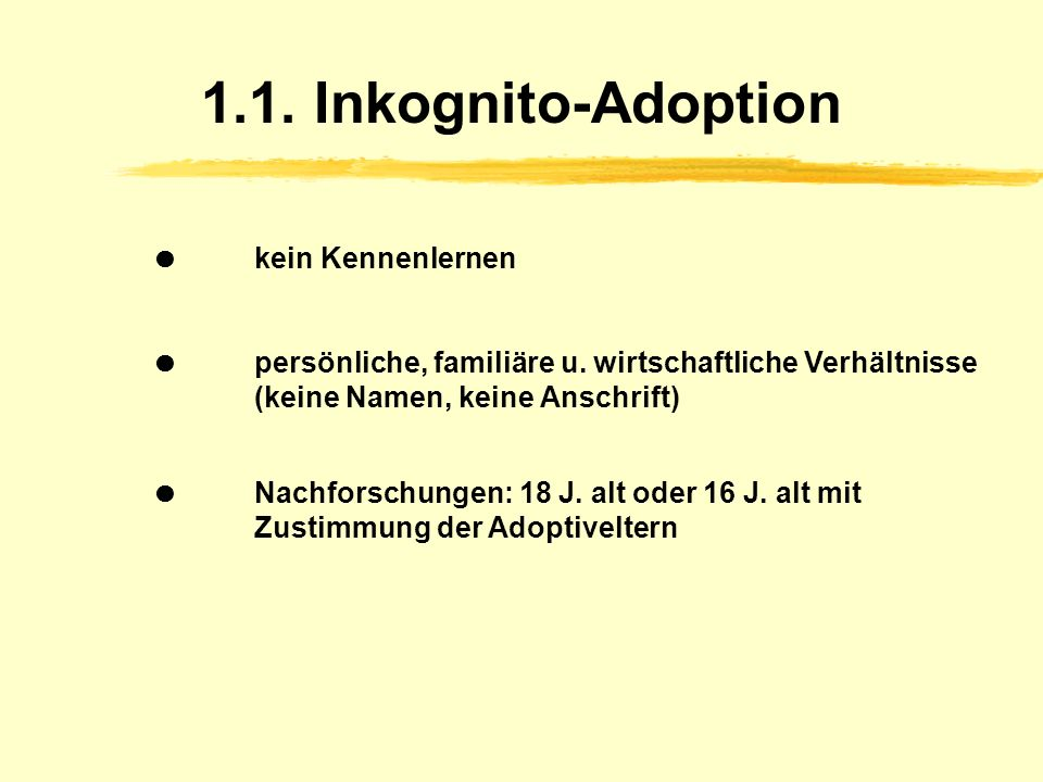 1.1. Inkognito-Adoption  kein Kennenlernen