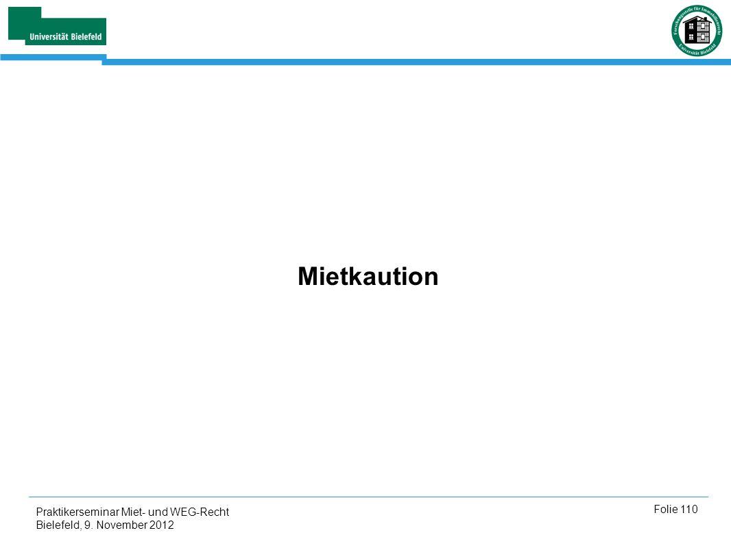 Mietkaution Praktikerseminar Miet- und WEG-Recht Bielefeld, 9. November 2012