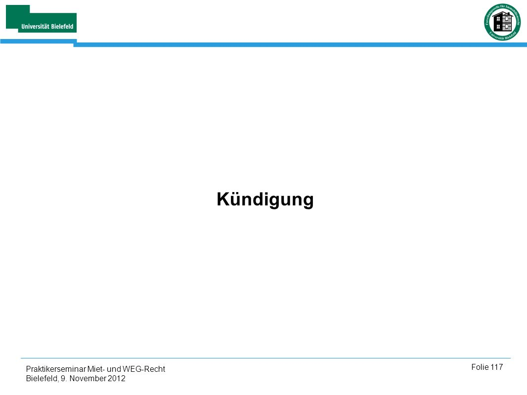 Kündigung Praktikerseminar Miet- und WEG-Recht Bielefeld, 9. November 2012