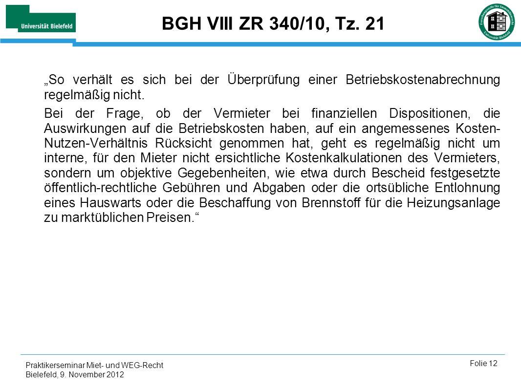 """BGH VIII ZR 340/10, Tz. 21 """"So verhält es sich bei der Überprüfung einer Betriebskostenabrechnung regelmäßig nicht."""