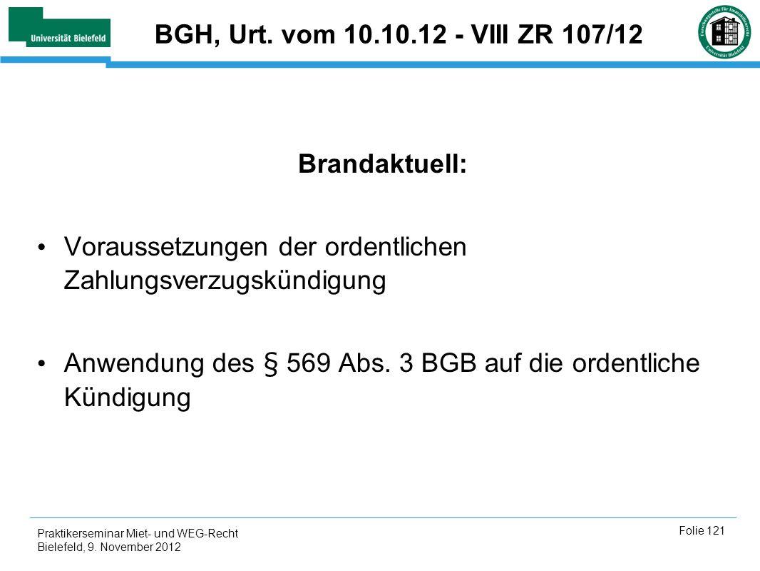 BGH, Urt. vom 10.10.12 - VIII ZR 107/12 Brandaktuell: