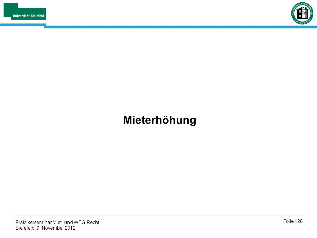 Mieterhöhung Praktikerseminar Miet- und WEG-Recht Bielefeld, 9. November 2012