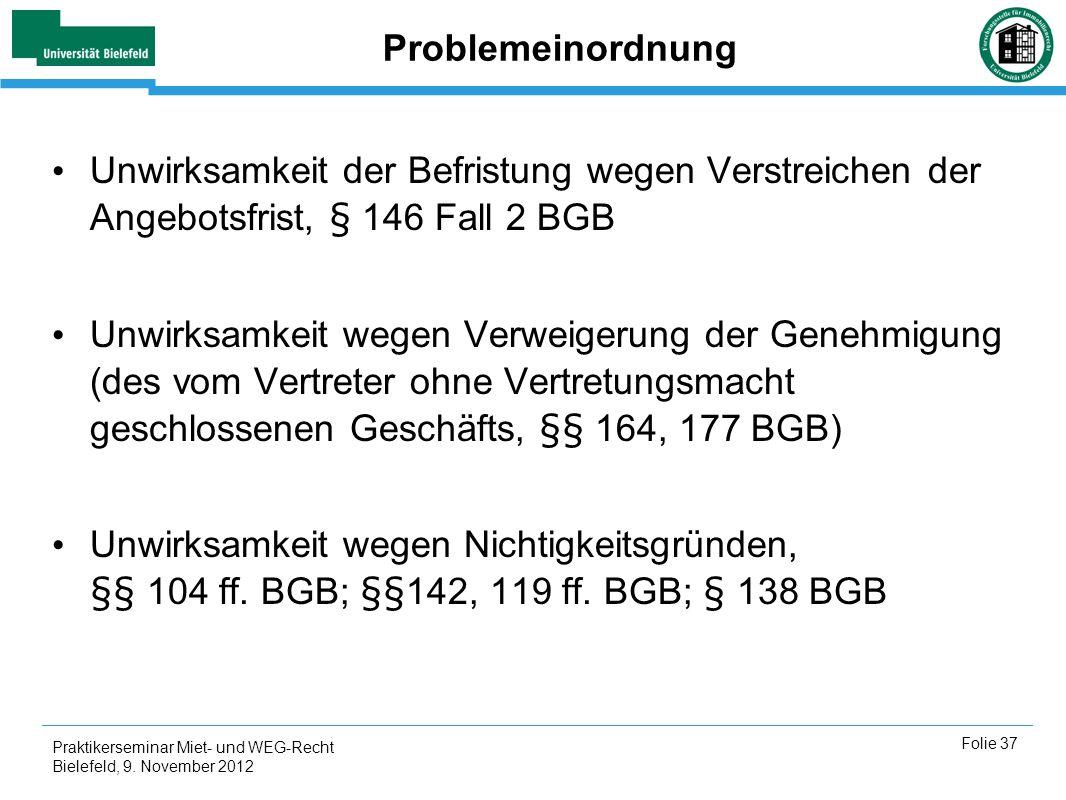 Problemeinordnung Unwirksamkeit der Befristung wegen Verstreichen der Angebotsfrist, § 146 Fall 2 BGB.
