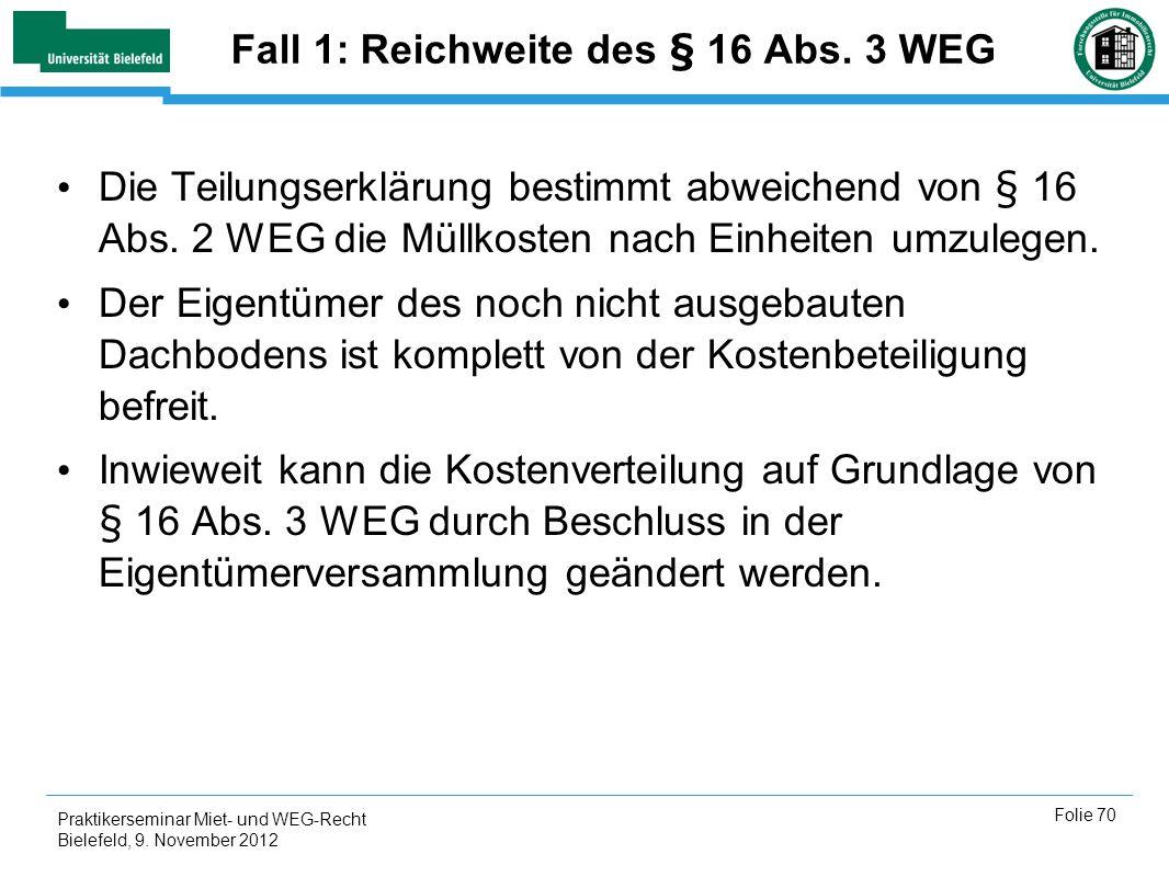 Fall 1: Reichweite des § 16 Abs. 3 WEG