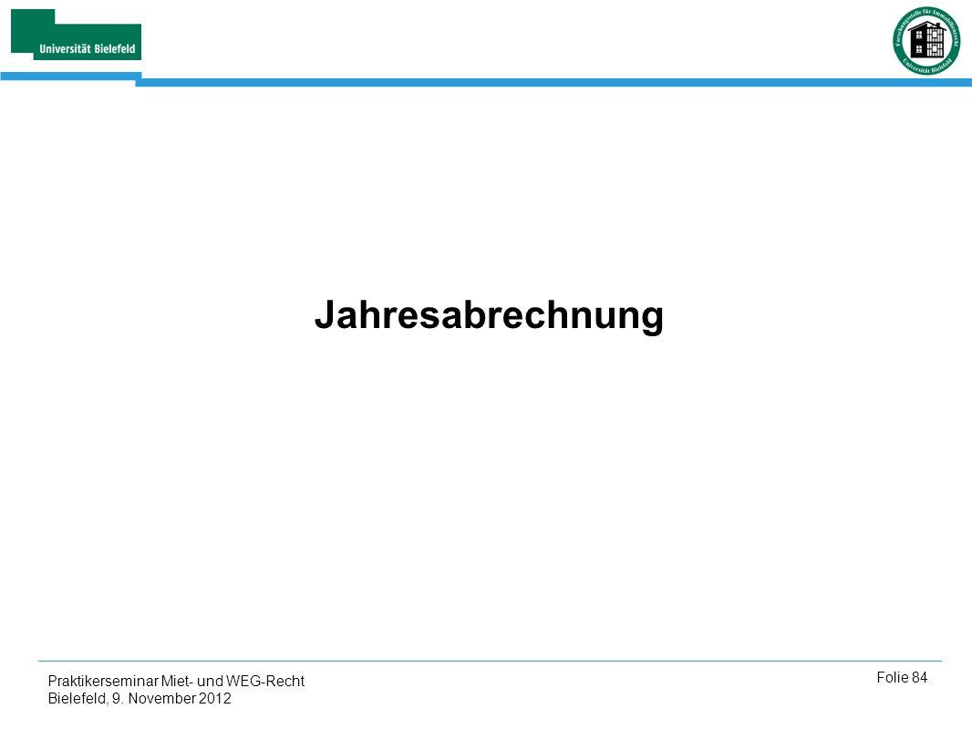 Jahresabrechnung Praktikerseminar Miet- und WEG-Recht Bielefeld, 9. November 2012