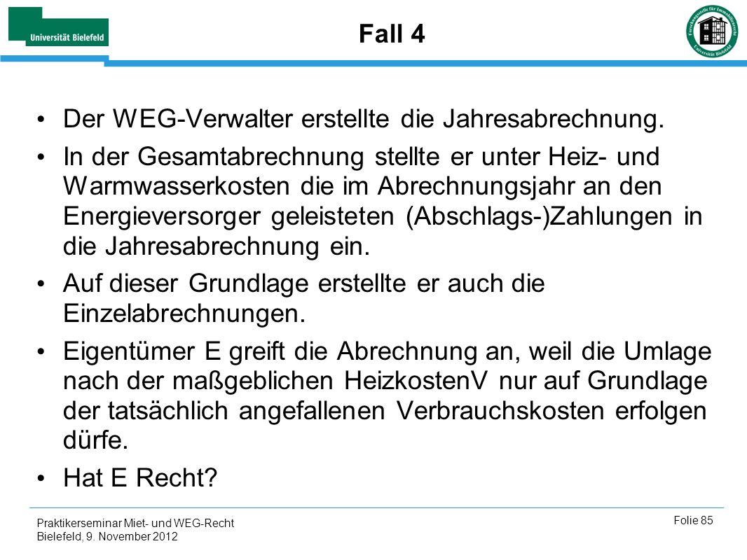 Der WEG-Verwalter erstellte die Jahresabrechnung.